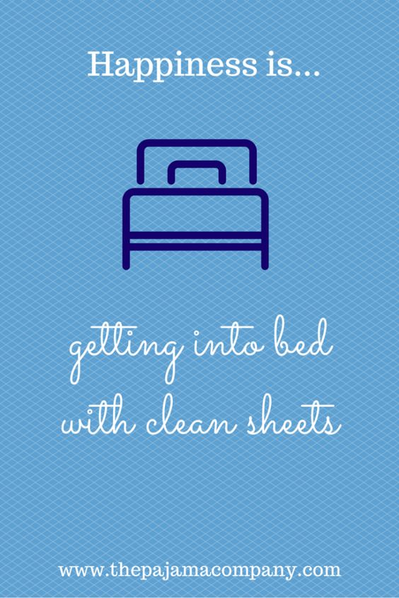 Happiness is...getting into bed with clean sheets...