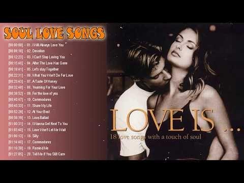 Greatest Soul Love Songs Of All Time Best Soul Love Songs