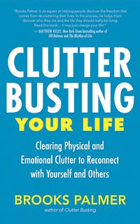 How to clear emotional and physical clutter from your life!