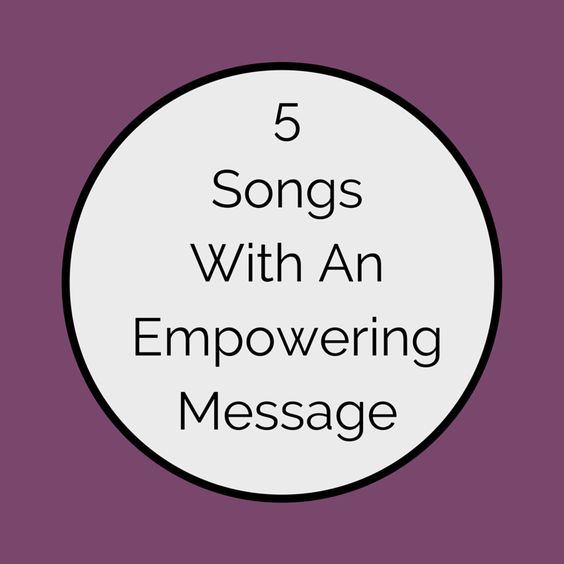Listen to Something New: 5 Songs With An Empowering Message