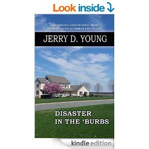 Amazon.com: Disaster in the 'Burbs eBook: Jerry D. Young: Kindle Store