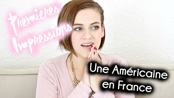 Les Premières Impressions d'une Américaine en France ♥