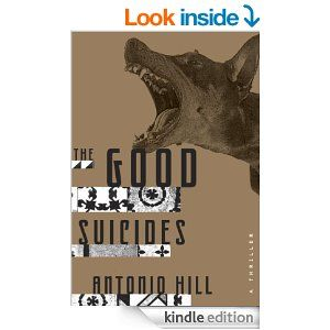 The Good Suicides: A Thriller - Kindle edition by Antonio Hill. Mystery, Thriller & Suspense Kindle eBooks @ Amazon.com.