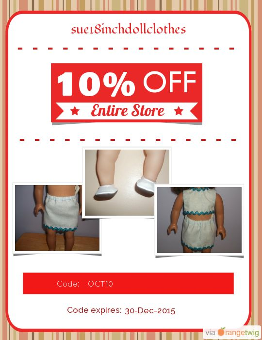 We are happy to announce 10% OFF our Entire Store. Coupon Code: OCT10 Min Purchase: 35.00 Expiry: 30-Dec-2015 Click here to view all products:  Click here to avail coupon: https://orangetwig.com/shops/AAAVswA/campaigns/AABtuOb?cb=2015012&sn=sue18inchdollclothes&ch=pin&crid=AABtuOj