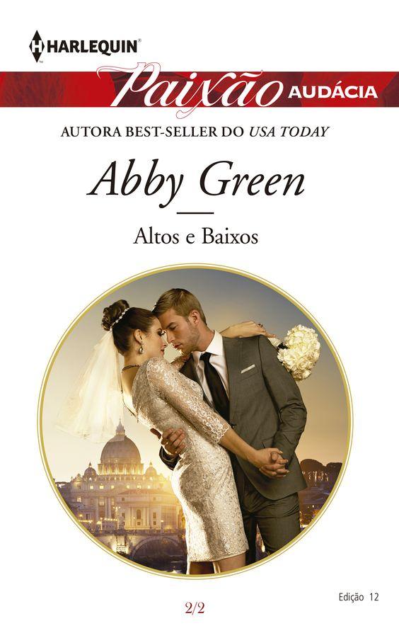 Paixão Audácia > Altos e Baixos de Abby Green: