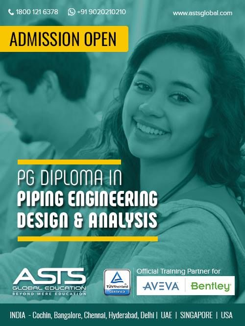 Admission Open Join Asts Global Education Inc And Become A Piping Engineer For More Details Call Now 91 90 Global Education Engineering Design Engineering