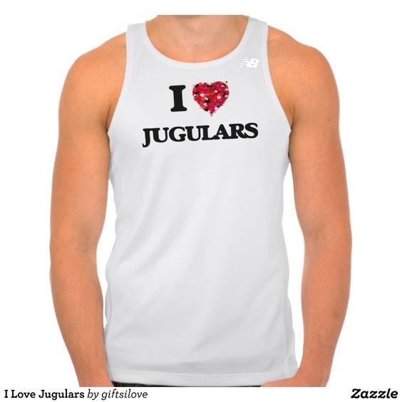 I Love Jugulars T-shirt Tank Tops