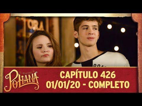 As Aventuras De Poliana Capitulo 426 01 01 20 Completo