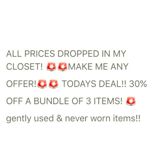 30% OFF BUNDLE OF 3 ITEMS! TODAYS DEAL GOES ON UNTIL 9PM TONIGHT! 30% OFF A BUNDLE OF 3 ITEMS! Gently use or worn once items! OFFERS ARE ALWAYS WELCOME!  Other