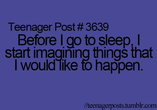 Or things that I would like to dream about(: