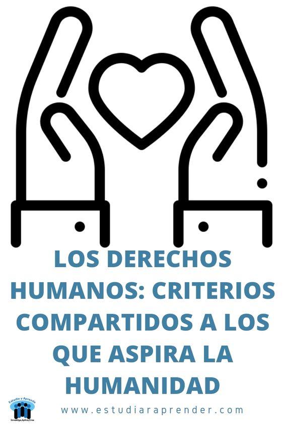 los derechos humanos criterios compartidos a los que aspira la humanidad