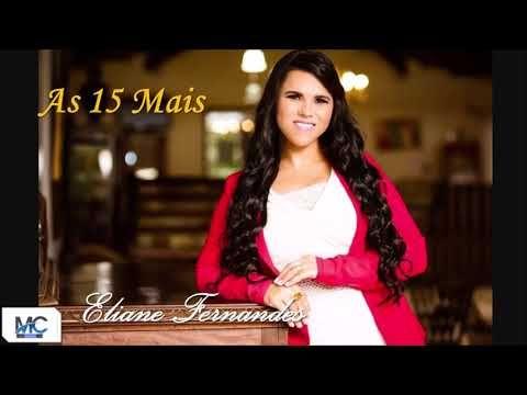 Eliane Fernandes As 15 Mais 2019 Youtube Eliane Fernandes