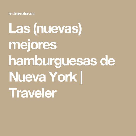 Las (nuevas) mejores hamburguesas de Nueva York   Traveler