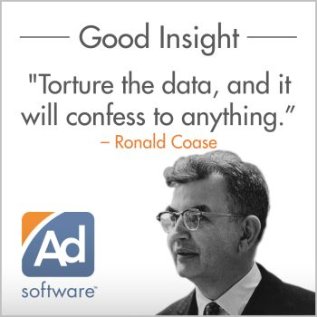 "AdSoftware - What's New - ""Torture the data, and it will confess to anything"" - Ronald Coase"