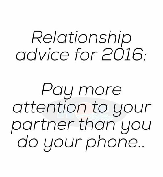 Relationship advice for 2016: Pay more attention to your partner than you do to your phone...