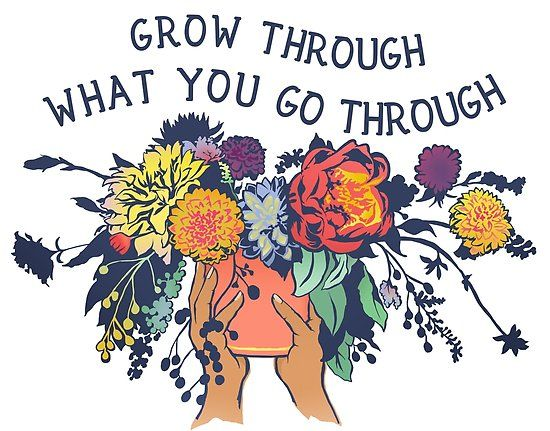 Grow Through What You Go Through Poster by fabfeminist   Growing quotes,  Words, Quotes
