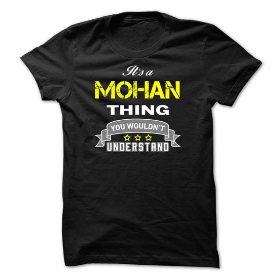 Its a MOHAN thing. - #cheap sweatshirts #fishing t shirts. CHEAP PRICE => https://www.sunfrog.com/Names/Its-a-MOHAN-thing-31B39D.html?id=60505