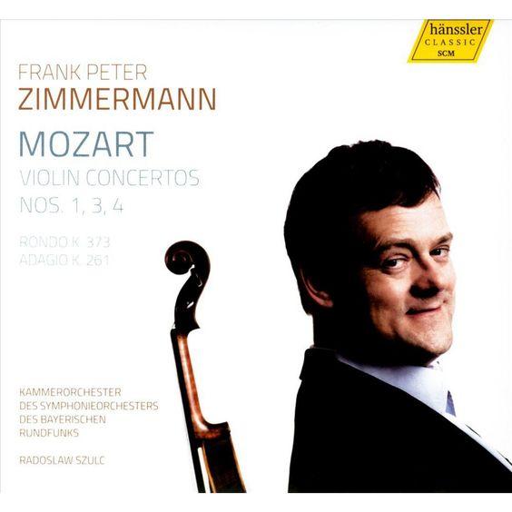Frank Peter Zimmermann - Mozart: Violin Concertos Nos. 1, 3, 4; Rondo, K. 373; Adagio, K. 261