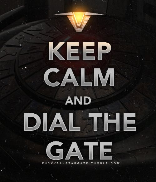 Keep Calm and Dial the Stargate