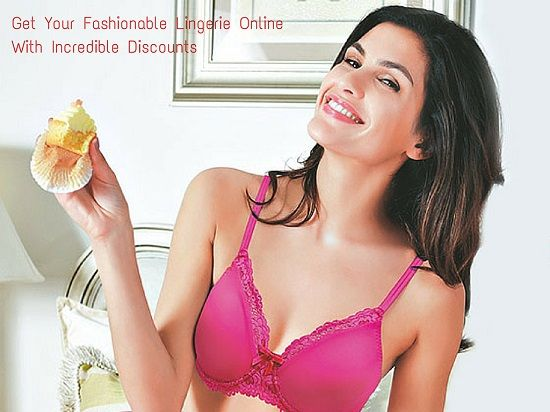 Get Your Fashionable Lingerie Online With Incredible Discounts!