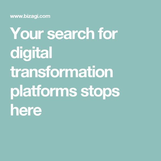 Your search for digital transformation platforms stops here