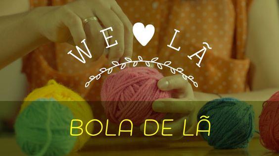 WE ♥ LÃ | Bola de Lã