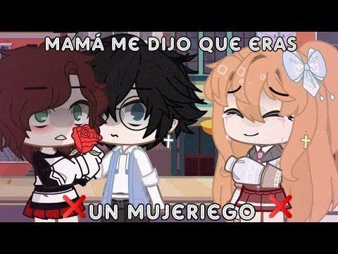Mama Me Dijo Que Eras Un Mujeriego Meme Gacha Life Youtube Memes Dibujos Decir No