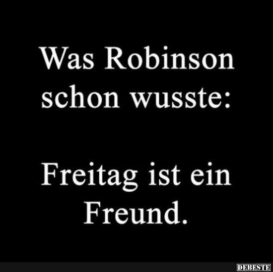 Was Robinson Schon Wusste Freitag Spruche Lustig Witzige