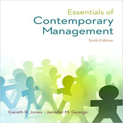 Solution Manual For Essentials Of Contemporary Management 6th Edition By Jones And George Digitalcontentstores Book Essentials Digital Book Ebook Pdf