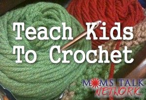 Teach Your Child to Crochet Lesson #5: Putting It All Together | Crafts For Kidlets