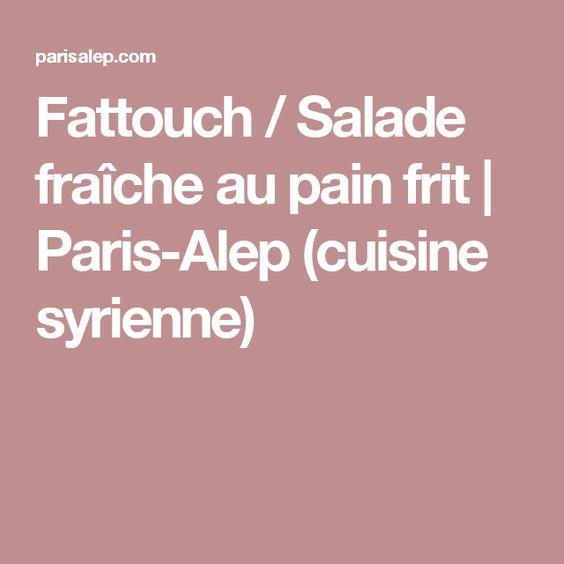 Fattouch / Salade fraîche au pain frit | Paris-Alep (cuisine syrienne)