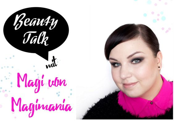 Beauty Talk mit Magimania