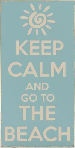 Keep Calm & Go To The Beach... cottage coastal