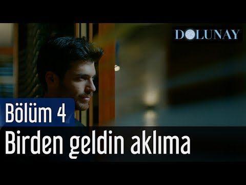 Dolunay 4 Bolum Tuna Kiremitci Sena Sener Birden Geldin Aklima Youtube Tv Stars Film Playlist