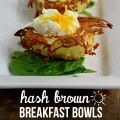 Hash Brown Breakfast Bowls! Simple and fun way to mix up breakfast!