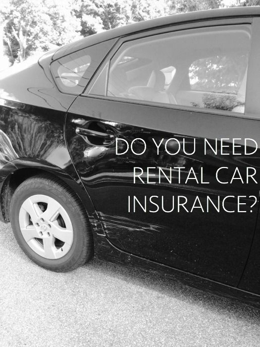 Do You Need Rental Car Insurance Rental Car Insurance Car Rental Car Insurance