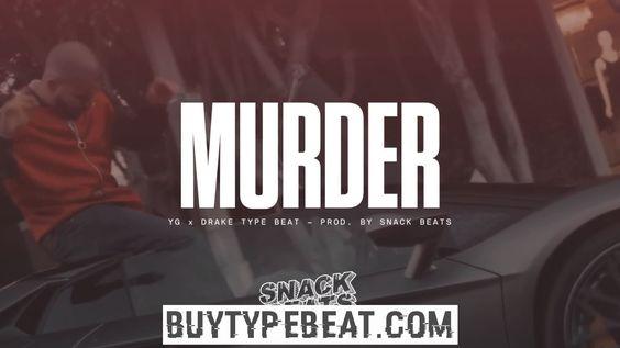 "YG x Drake Type Beat 2017 - ""Murder"" | Snack Beats Check more at http://buytypebeat.com/yg-x-drake-type-beat-2017-murder-snack-beats/"