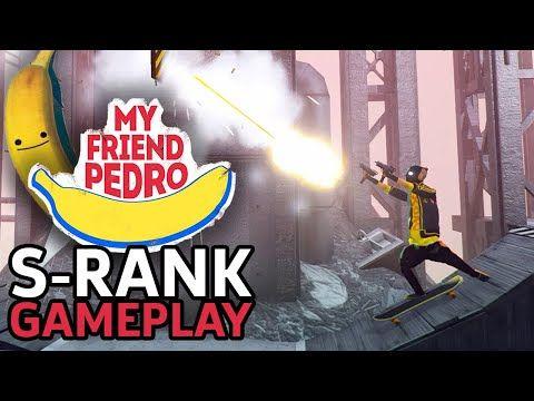 989947e102979cd64262f08fc4de6d9b - How To Get S Rank In My Friend Pedro