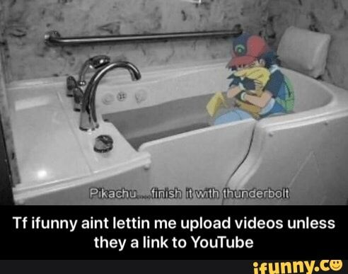 Tf Ifunny Aint Lettin Me Upload Videos Unless They A Llnk To Youtube Tf Ifunny Aint Lettin Me Upload Videos Unless They A Link To Youtube Ifunny Ifunny