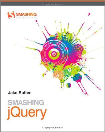 Smashing jQuery (Smashing Magazine Book Series) by Jake Rutter, http://www.amazon.com/dp/047097723X/ref=cm_sw_r_pi_dp_dvZ8pb1AYDB0F