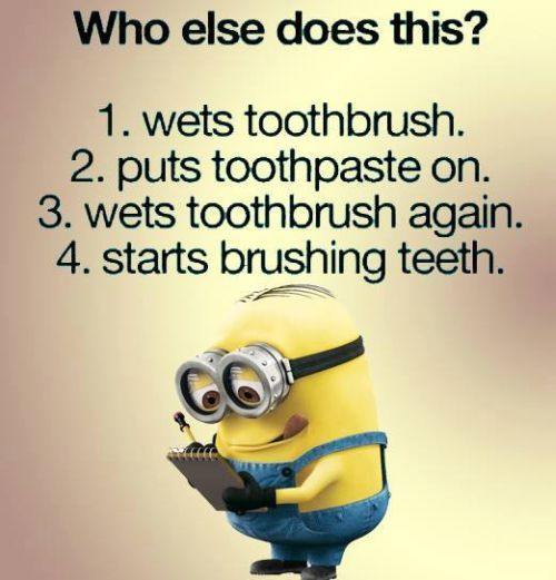Funny Minions brushing teeth. Yep,  。◕‿◕。 See my Despicable Me  Minions pins https://www.pinterest.com/search/my_pins/?q=minions