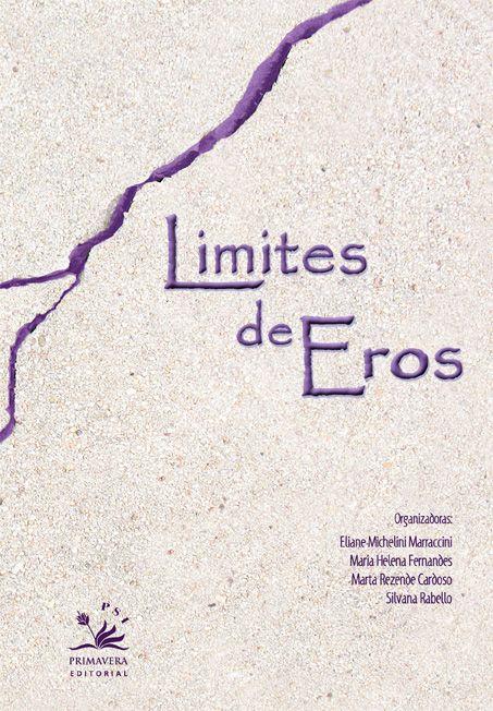 Limite de Eros, de Eliane Michelini Marraccini, Maria Helena Fernandes, Marta Rezende Cardoso e Silvana Rabello http://zip.net/bwnRqj
