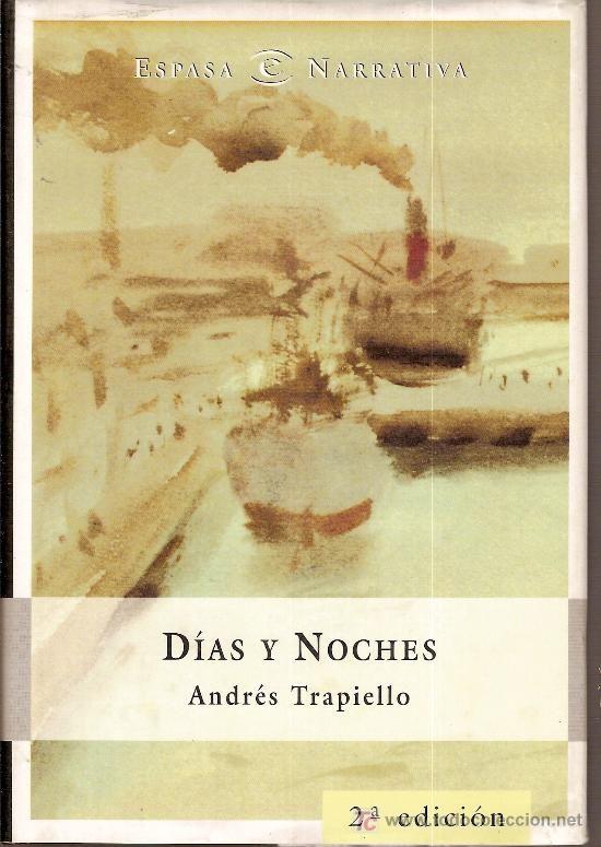 Días y noches. Andrés Trapiello. espada-Calpe, 2000 (diciembre 2000)  ¿Diario o novela? La visión internacional de la guerra española, el papel de Europa, los exiliados