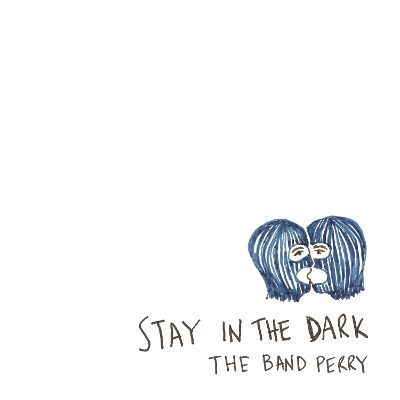 The Band Perry – Stay in the Dark acapella