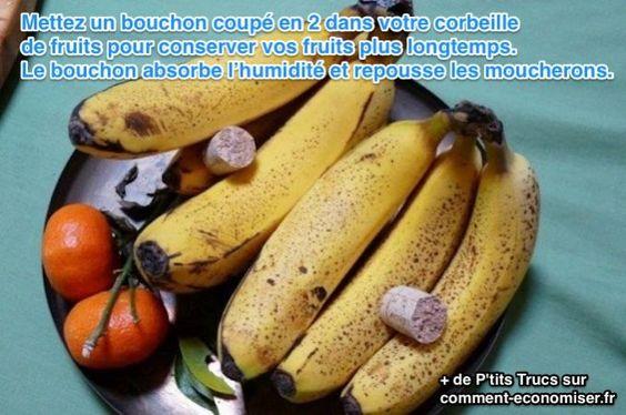 comment empêcher les fruits de noircir et pourrir trop rapidement et repousser les moucherons ; un bouchon de liège, d'une bouteille de vin ou de champagne. Coupez-le en deux et placez les 2 morceaux dans votre corbeille de fruits