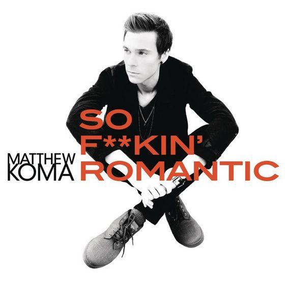 Matthew Koma – So F**kin' Romantic (single cover art)