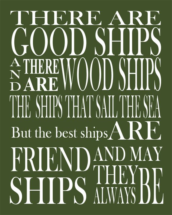 """Irish Toast """"There Are Good Ships...but The Best Ships Are"""