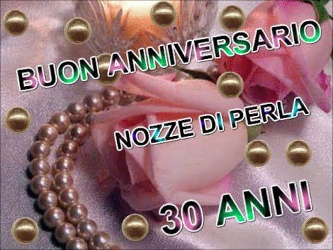 Buon Anniversario Nozze Di Perla 30 Anni Di Matrimonio Buongiorno Auguri Nel 2020 Buon Anniversario Anniversario Nozze