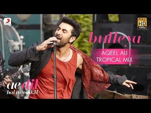 Bulleya Aqeel Ali Tropical Mix Ae Dil Hai Mushkil Karan Aishwarya Ranbir Pritam Amit Youtube In 2020 Mp3 Song Download Mp3 Music Downloads Wynk Music