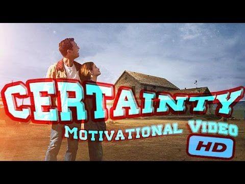 CERTAINTY  Motivational Video ᴴᴰ http://youtu.be/6rvqmqw9UM0